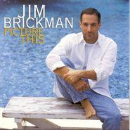 Jim Brickman, Picture This (CD)