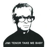 "Jimi Tenor, Take Me Baby (12"")"