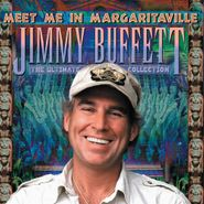 Jimmy Buffett, Meet Me In Margaritaville: The Ultimate Collection (CD)