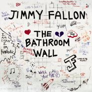 Jimmy Fallon, The Bathroom Wall (CD)