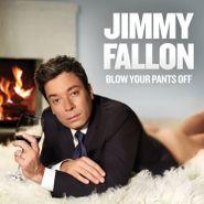 Jimmy Fallon, Blow Your Pants Off (LP)