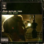 The John Butler Trio, What You Want (CD)