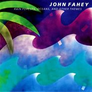 John Fahey, Rain Forests, Oceans, And Other Themes (CD)
