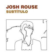 Josh Rouse, Subtitulo (CD)