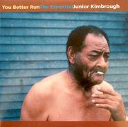 Junior Kimbrough, You Better Run: The Essential Junior Kimbrough (LP)