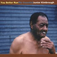 Junior Kimbrough, You Better Run: The Essential Junior Kimbrough (CD)