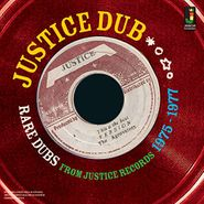 Various Artists, Justice Dub: Rare Dubs From Justice Records 1975-1977 (LP)