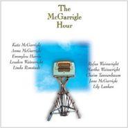 Kate & Anna McGarrigle, The McGarrigle Hour (CD)