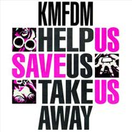 "KMFDM, Help Us Save Us Take Us Away (12"")"