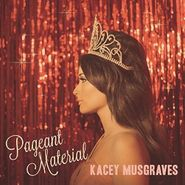 Kacey Musgraves, Pageant Material (CD)