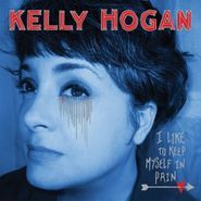 Kelly Hogan, I Like To Keep Myself In Pain (LP)