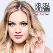 Kelsea Ballerini, The First Time (CD)