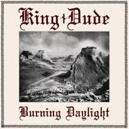 King Dude, Burning Daylight (LP)