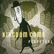 Kingdom Come, Perpetual (CD)