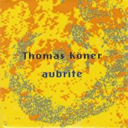 Thomas Köner, Aubrite [Import] (CD)