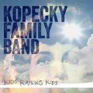 Kopecky Family Band, Kids Raising Kids (CD)