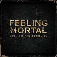 Kris Kristofferson, Feeling Mortal (CD)