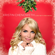 Kristin Chenoweth, A Lovely Way To Spend Christmas (CD)