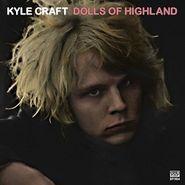 Kyle Craft, Dolls Of Highland (CD)