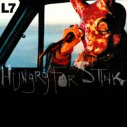 L7, Hungry For Stink (CD)
