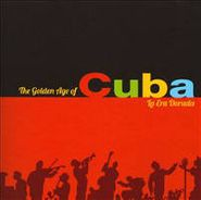 Various Artists, The Golden Age of Cuba - La Era Dorada (CD)