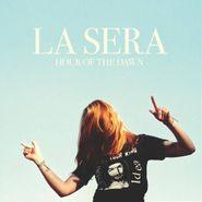 La Sera, Hour Of The Dawn (CD)