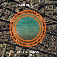 Land Of Kush, The Big Mango (CD)