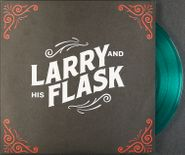 "Larry & His Flask, Larry And His Flask [Green Vinyl] (7"")"