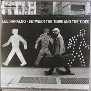 Lee Ranaldo, Between The Times & The Tides (LP)