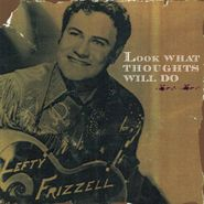 Lefty Frizzell, Look What Thoughts Will Do (CD)