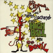 Les Claypool And The Holy Mackerel, Highball With The Devil (CD)
