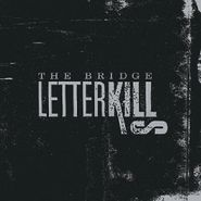 Letter Kills, The Bridge (CD)