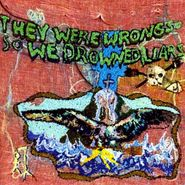 Liars, They Were Wrong So We Drowned (CD)