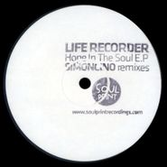 "Life Recorder, Hope In The Soul E.P (12"")"
