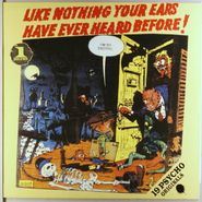 Various Artists, Like Nothing Your Ears Have Ever Heard Before Volume 1 (LP)