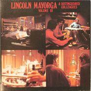 Lincoln Mayorga, Lincoln Mayorga And Distinguished Colleagues Volume III (LP)