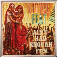 Little Feat, Ain't Had Enough Fun [180 Gram Vinyl] (LP)