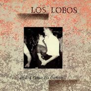 Los Lobos, ...And A Time To Dance (CD)