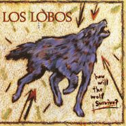 Los Lobos, How Will The Wolf Survive (CD)