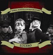 Lucero, Rebels, Rogues & Sworn Brothers (CD)