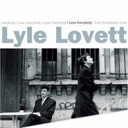 Lyle Lovett, I Love Everybody (CD)