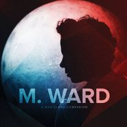 M. Ward, A Wasteland Companion (LP)