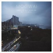 Mogwai, Hardcore Will Never Die, But You Will (LP)
