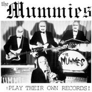 The Mummies, Play Their Own Records (LP)