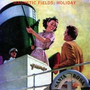 The Magnetic Fields, Holiday (CD)