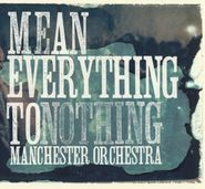Manchester Orchestra, Mean Everything to Nothing (CD)