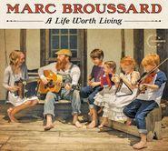 Marc Broussard, A Life Worth Living (CD)