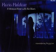 Maria Muldaur, Woman Alone With The Blues...Remembering Peggy Lee (CD)