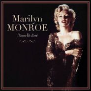 Marilyn Monroe, I Wanna Be Loved [French Issue] (LP)