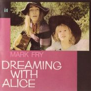 Mark Fry, Dreaming With Alice (CD)